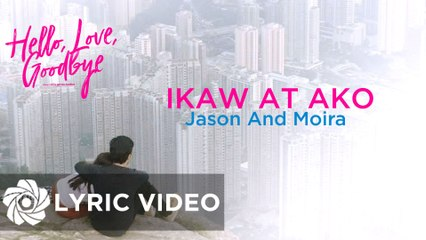 "Moira Dela Torre x Jason Marvin - Ikaw At Ako ""Hello, Love, Goodbye"" 
