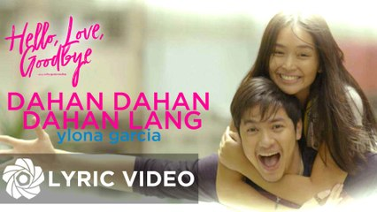 "Ylona Garcia - Dahan Dahan Dahan Lang ""Hello, Love, Goodbye"" 