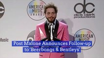 There's A Sequel To 'Beerbongs And Bentleys'