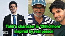 Tahir's character in 'Chhichhore' inspired by real person