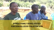 Rongo family seeks justice for son killed by police in 2018
