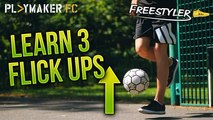 Freestyler | 3 simple flick ups to impress your mates