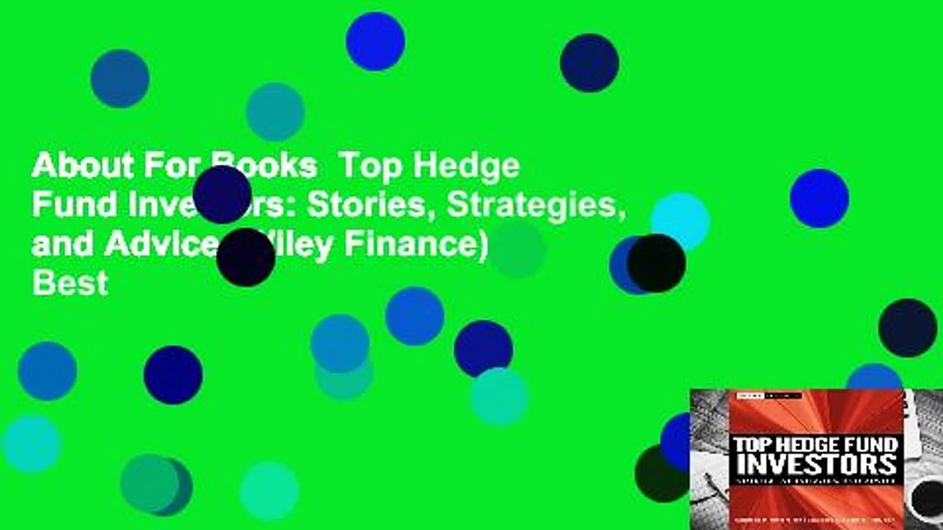 About For Books Top Hedge Fund Investors: Stories, Strategies, and Advice  (Wiley Finance) Best