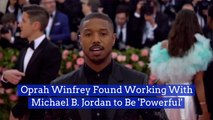 Oprah Winfrey's Opinions On Working With Michael B Jordan
