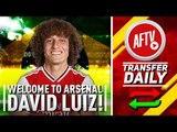 Welcome To Arsenal David Luiz! | Gunners Nick Chelsea Centre Back