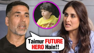 Akshay Kumar Goes AGAINST Kareena Kapoor WANTS Taimur Ali Khan In Bollywood