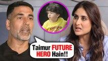 Akshay Kumar Goes AGAINST Kareena Kapoor WANTS Taimur Ali Khan In Bollywood