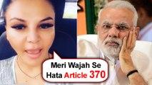 Rakhi Sawant's MUST Watch Video On Article 370 | Narendra Modi | Jammu And Kashmir