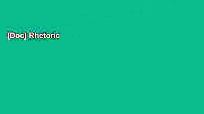 [Doc] Rhetoric
