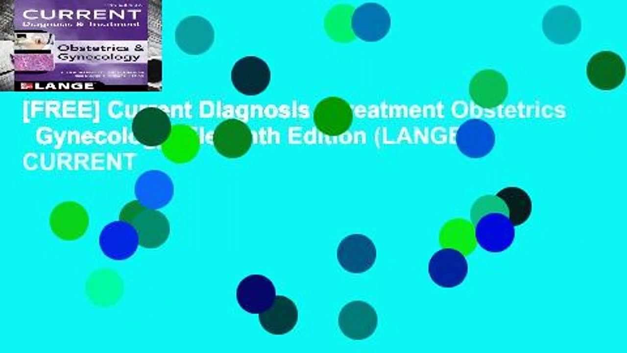 [FREE] Current Diagnosis   Treatment Obstetrics   Gynecology, Eleventh Edition (LANGE CURRENT