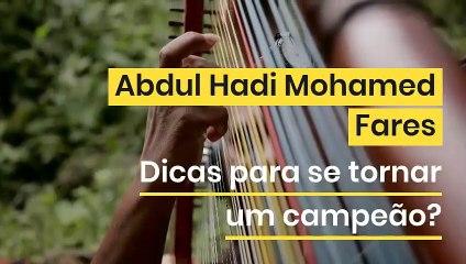 Abdul Hadi Mohamed Fares | Dicas para se tornar campeão