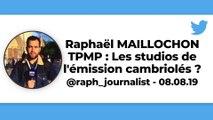 TPMP : Les studios de l'émission cambriolés ?