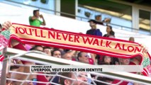 Liverpool veut garder son identité