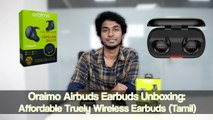 Oraimo Airbuds Earbuds Unboxing: Affordable Truely Wireless Earbuds (Tamil)