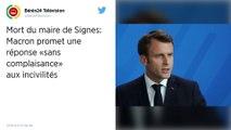 Mort du maire de Signes : Macron promet une réponse «sans complaisance» aux incivilités