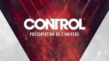 Control - Présentation de l'univers
