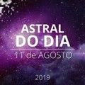 Astral do Dia 11 de agosto