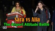 Alia vs Sara: The Airport Attitude Battle