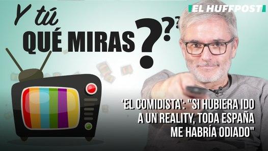 """'Y tú qué miras', con El Comidista: """"Si hubiera ido a un 'reality', toda España me habría odiado"""""""