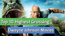 Top 10 Highest Grossing Dwayne Johnson Movies