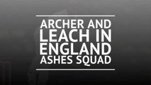 Archer and Leach in England Ashes squad