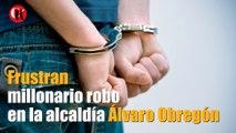 Frustran millonario robo en la alcaldía Álvaro Obregón