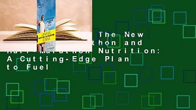 Full E-book  The New Rules of Marathon and Half-Marathon Nutrition: A Cutting-Edge Plan to Fuel