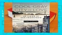 [READ] Cool Gray City of Love: 49 Views of San Francisco