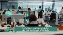 Maioria das empresas brasileiras não está pronta para lei de dados