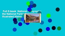 Full E-book  National Geographic the National Parks  An Illustrated History Complete