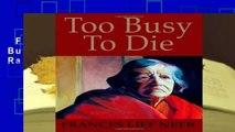 Full version  Too Busy to Die  Best Sellers Rank : #4