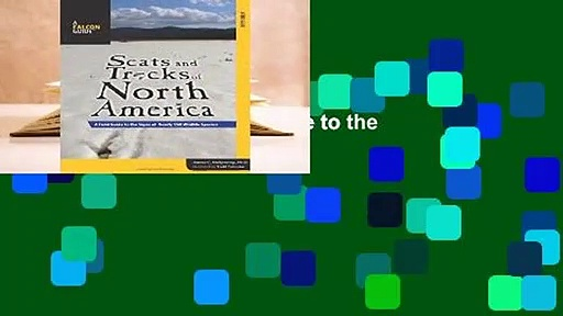 Full E-book  Scats and Tracks of North America: A Field Guide to the Signs of Nearly 150 Wildlife