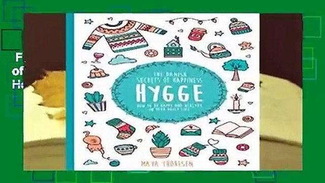 Full E-book  Hygge: The Danish Secrets of Happiness.: How to be Happy and Healthy in Your Daily