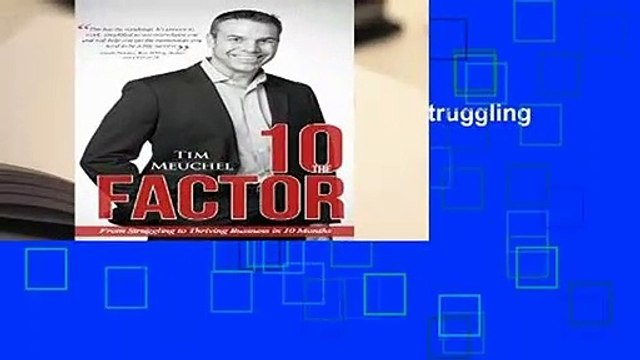 Full E-book  The 10 Factor: From Struggling to Thriving Business in Ten Months  For Kindle