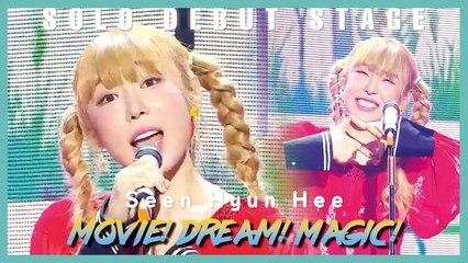 [Solo Debut] Seen Hyun Hee - movie! dream! magic! ,  신현희 - 무드매 show Music core 20190810