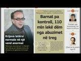 Ora juaj, Shtypi i ditës: Barnat pa kontroll, 110 mln lekë dëm nga abuzimet në treg