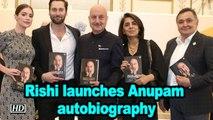 Rishi Kapoor launches Anupam Kher's autobiography