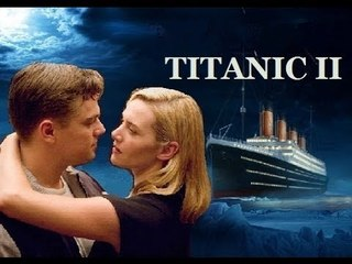 Titanic 2 -  2019 Movie Trailer - Funny