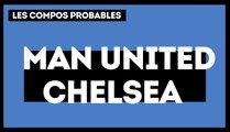 Manchester United - Chelsea  : les compos probables