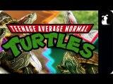 Teenage Mutant Ninja Turtles Parody - Teenage Average Normal Turtles