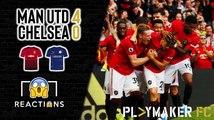"Reactions | Man Utd 4-0 Chelsea - ""Absolutely mesmeric!"""