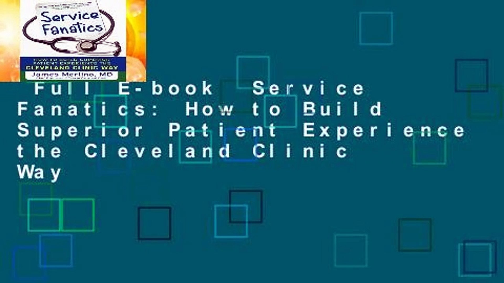 Service Fanatics How to Build Superior Patient Experience the Cleveland Clinic Way