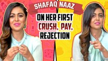 Shafaq Naaz REVEALS Her First CRUSH, First Job, First REJECTION | First Dairies