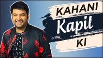 Kahani Kapil Ki | Life Story Of Kapil Sharma | Marriage, Controversies, Success | Biography