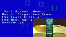 Full E-book  Hemp Bound: Dispatches from the Front Lines of the Next Agricultural Revolution