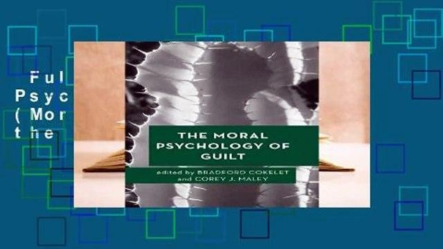 Full E-book The Moral Psychology of Guilt (Moral Psychology of the  Emotions) Complete