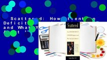 Scattered: How Attention Deficit Disorder Originates and What You Can Do About It  Review