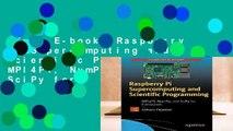 Full E-book  Raspberry Pi Supercomputing and Scientific Programming: MPI4PY, NumPy, and SciPy for