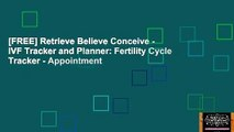 [FREE] Retrieve Believe Conceive - IVF Tracker and Planner: Fertility Cycle Tracker - Appointment