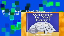[FREE] Waiting Is Not Easy! (Elephant   Piggie Books)